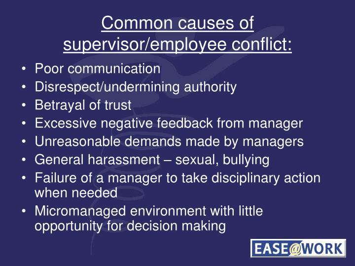 Common causes of supervisor/employee conflict: