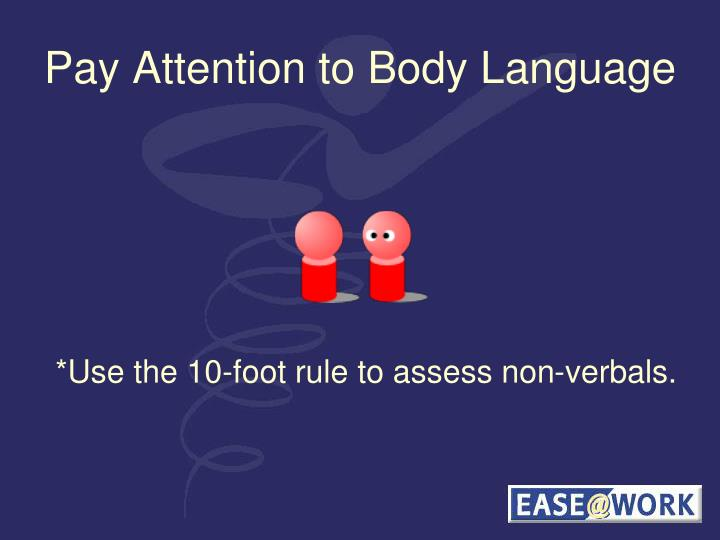 Pay Attention to Body Language