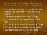 here are some of the types of companies that make up a share of the energy market