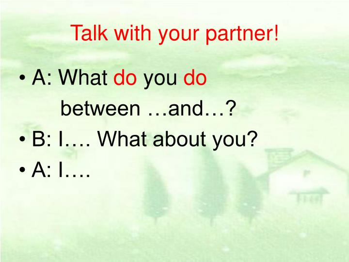 Talk with your partner!