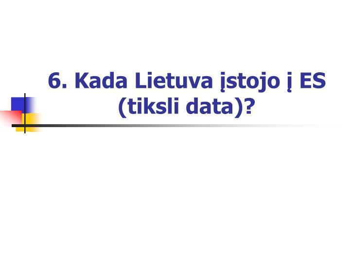 6. Kada