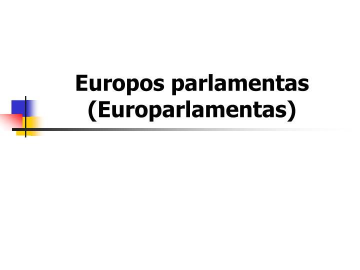 Europos parlamentas (Europarlamentas)