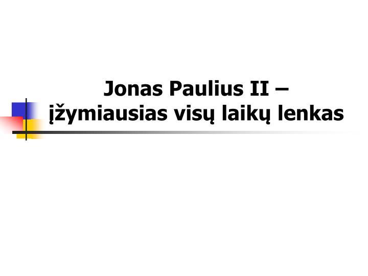 Jonas Paulius II – įžymiausias visų laikų lenkas