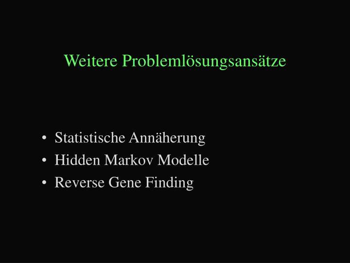 Weitere Problemlösungsansätze