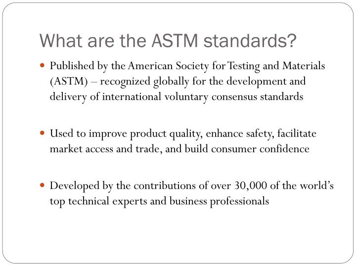 What are the ASTM standards?
