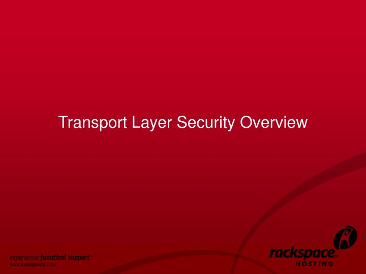 Transport Layer Security Overview