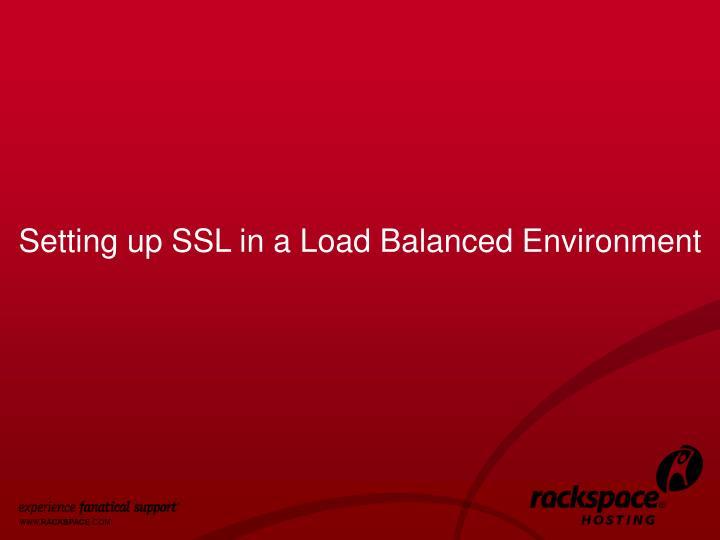 Setting up SSL in a Load Balanced Environment