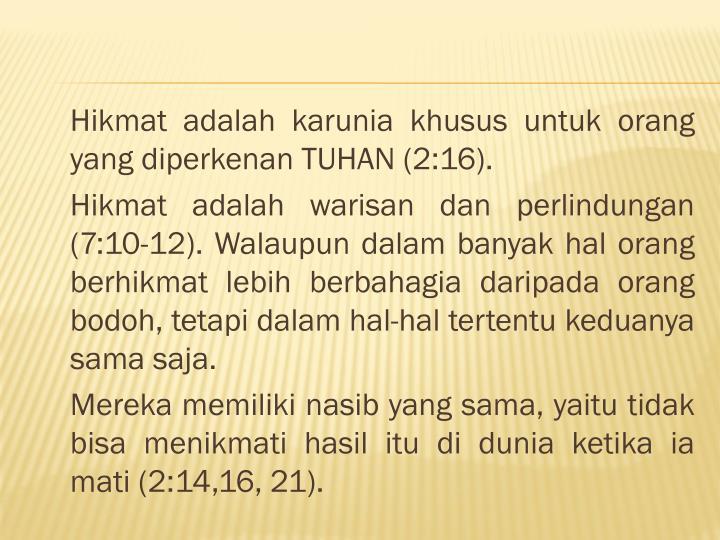 Hikmat adalah karunia khusus untuk orang yang diperkenan TUHAN (2:16).