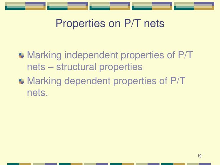 Properties on P/T nets