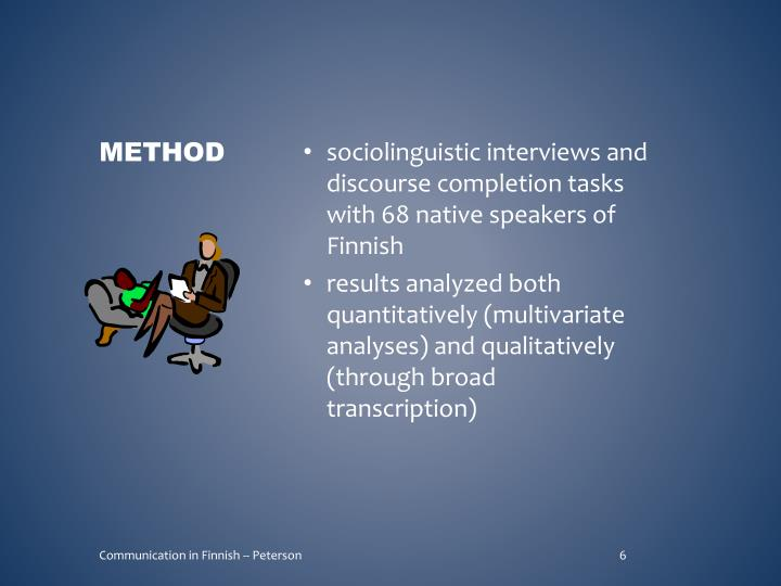 sociolinguistic interviews and discourse completion tasks with 68 native speakers of Finnish