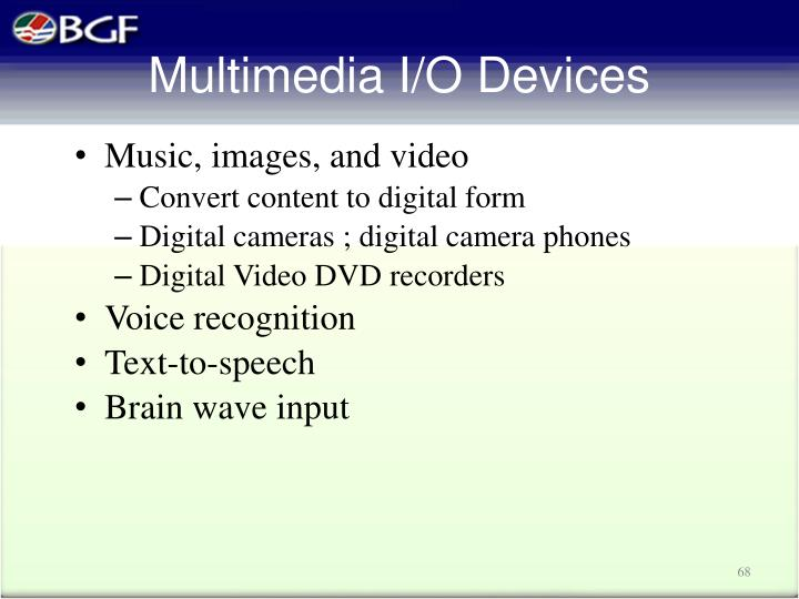 Multimedia I/O Devices