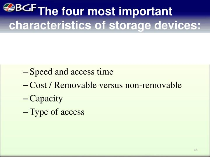 The four most important characteristics of storage devices: