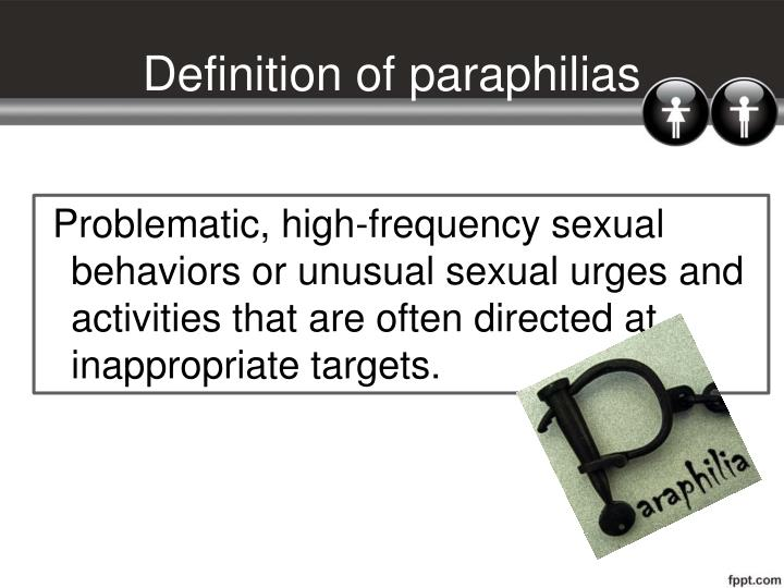 essay on paraphilias Paraphilia disorders irma l shenk abstract paraphilia is a term used to describe sexual arousal resulting from atypical stimulants, which may including lifeless items or objects, situations and circumstances, and individuals (list of paraphilias, 2014.