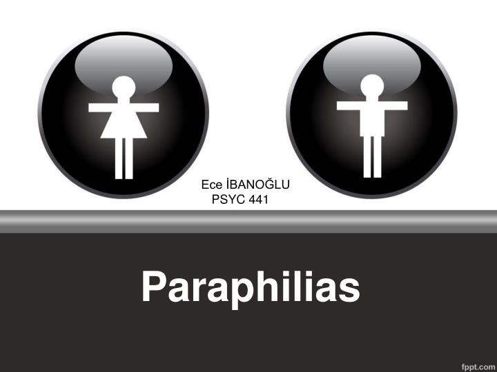 central features of paraphilias an outline