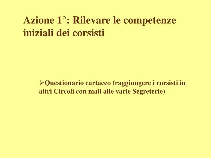 Azione 1°: Rilevare le competenze iniziali dei corsisti