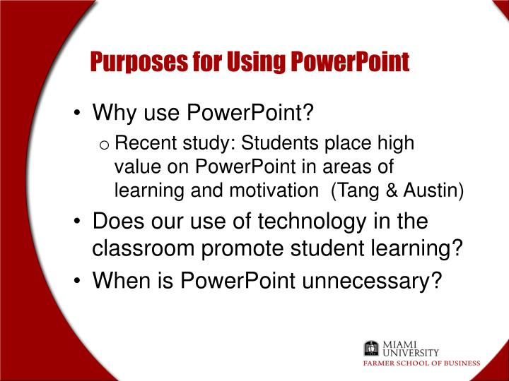 Purposes for Using PowerPoint