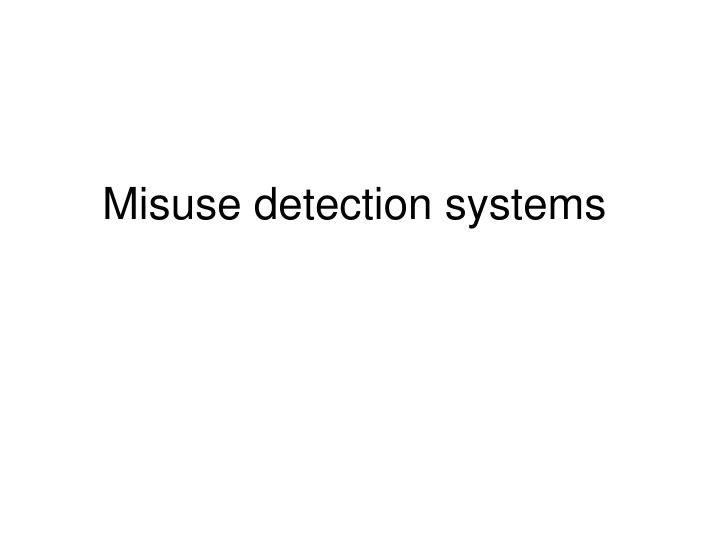 Misuse detection systems