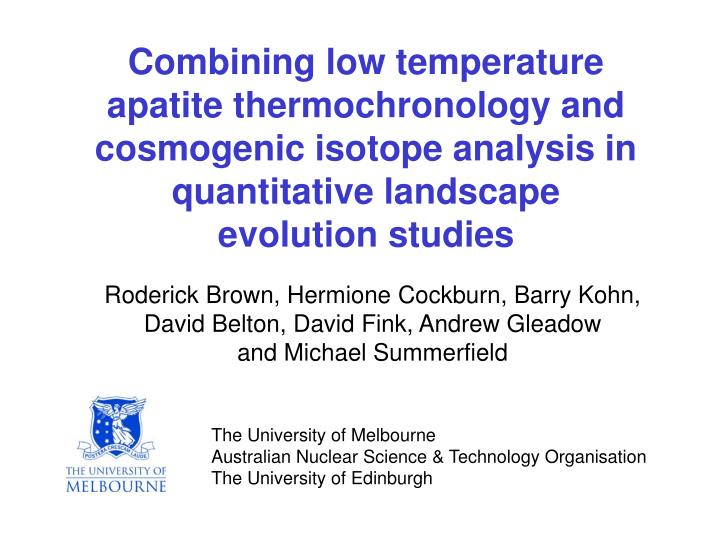 Combining low temperature apatite thermochronology and cosmogenic isotope analysis in quantitative