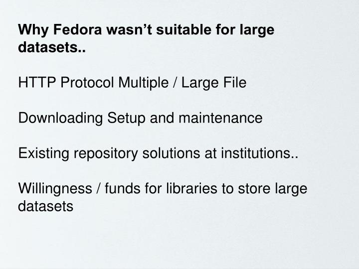 Why Fedora wasn't suitable for large datasets..