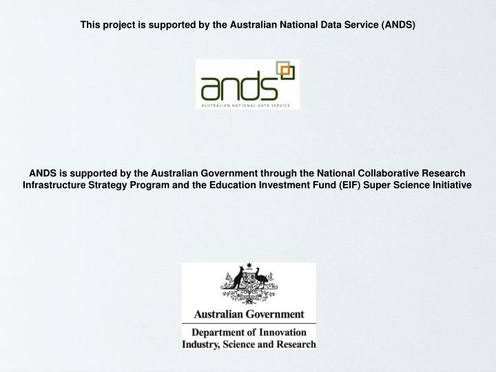 This project is supported by the Australian National Data Service (ANDS)