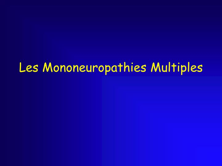 Les Mononeuropathies Multiples