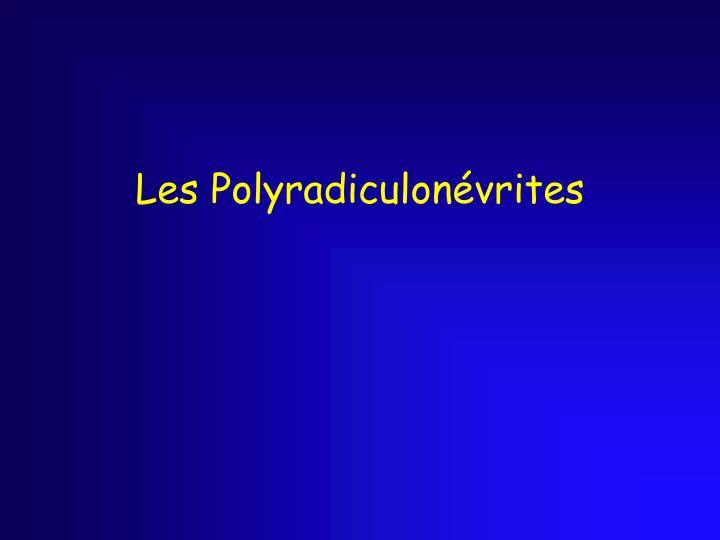 Les Polyradiculonévrites