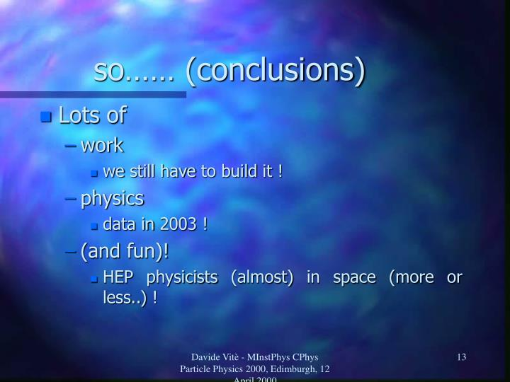 so…… (conclusions)