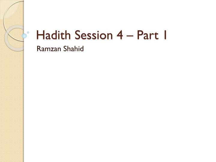 Hadith session 4 part 1