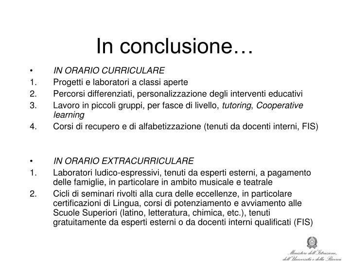 In conclusione…