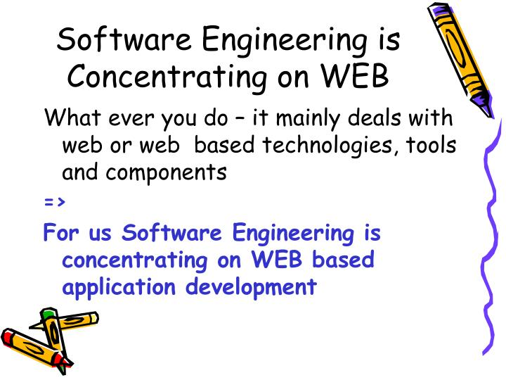 Software Engineering is Concentrating on WEB