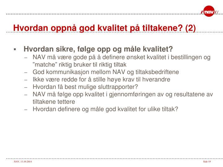 Hvordan oppnå god kvalitet på tiltakene? (2)