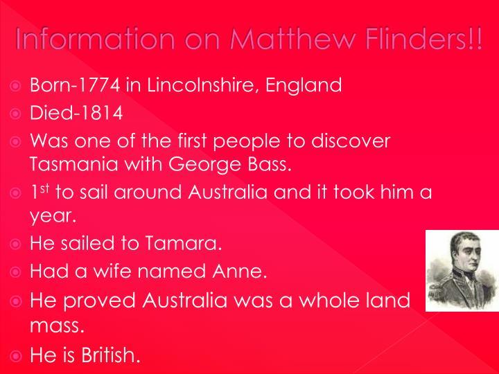 Information on Matthew Flinders!!