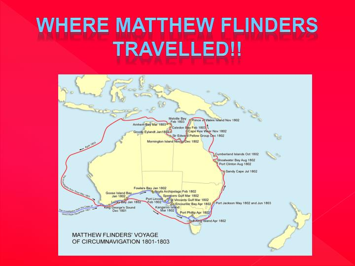 Where Matthew Flinders travelled!!