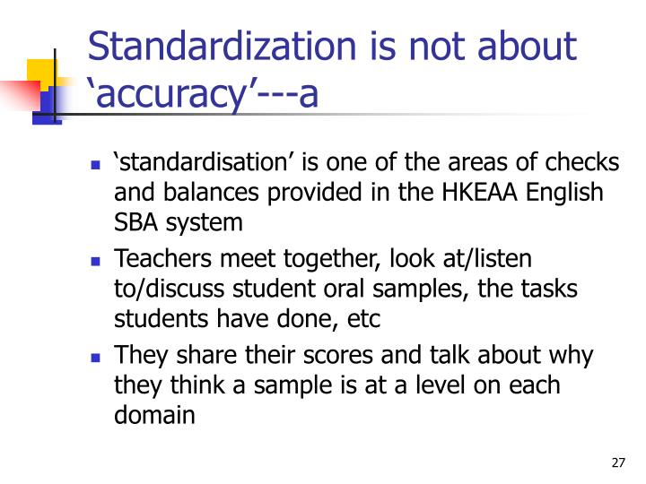 Standardization is not about 'accuracy'---a