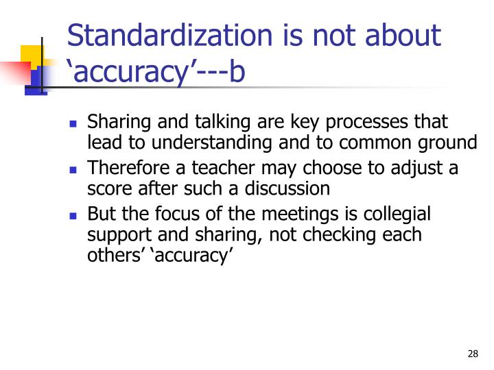 Standardization is not about 'accuracy'---b