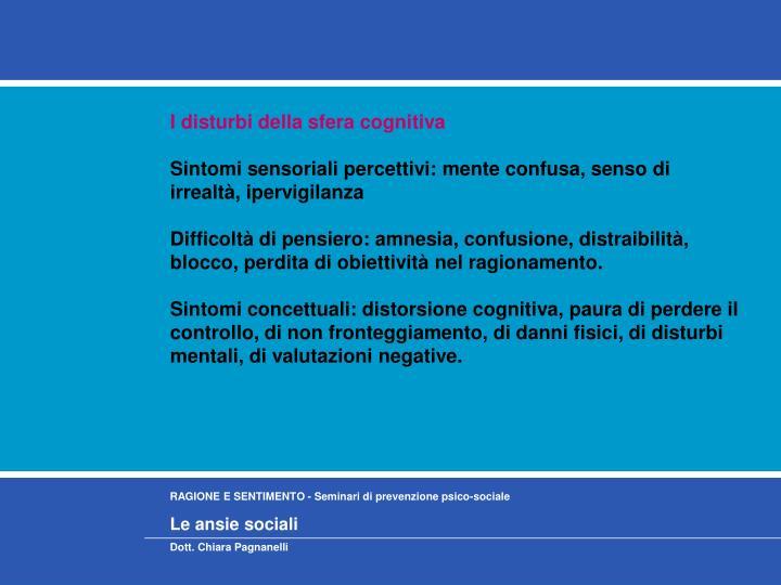 I disturbi della sfera cognitiva