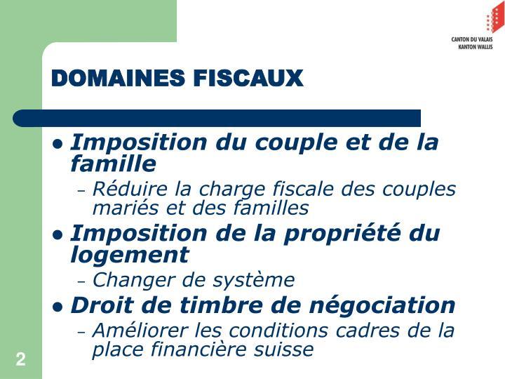DOMAINES FISCAUX