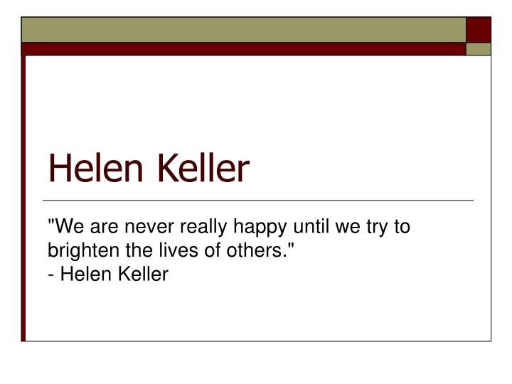 What sort of term paper thesis could I have, in relation to Helen Keller?
