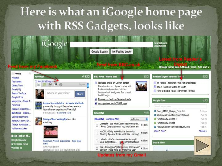 Here is what an iGoogle home page with RSS Gadgets, looks like