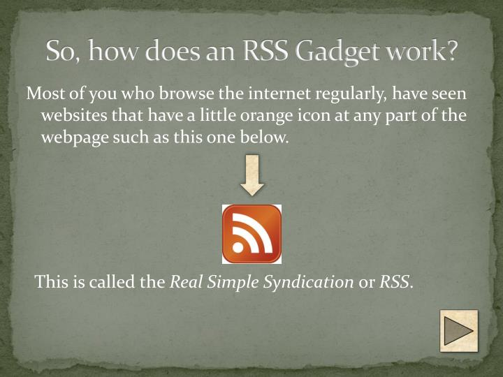 So, how does an RSS Gadget work?