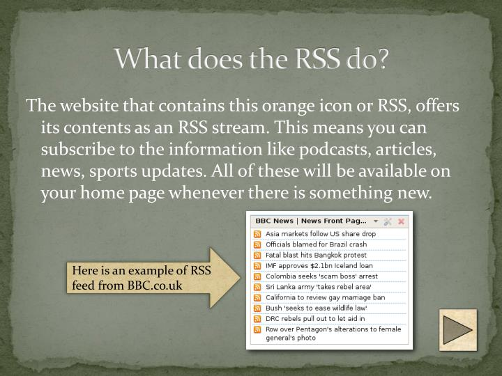 What does the RSS do?
