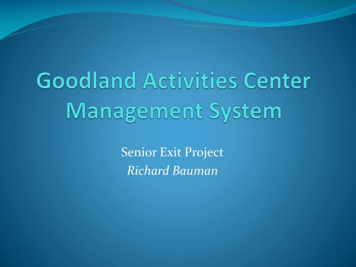 Goodland activities center management system