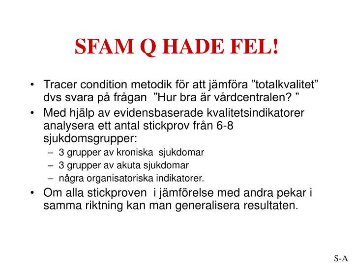 SFAM Q HADE FEL!