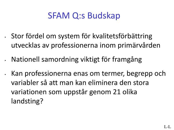 SFAM Q:s Budskap