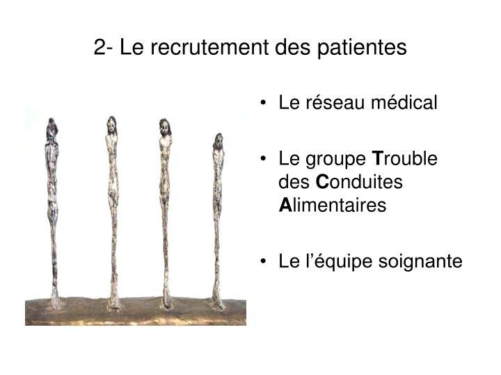 2- Le recrutement des patientes