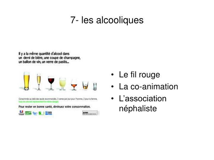 7- les alcooliques