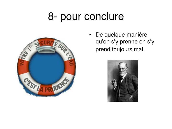 8- pour conclure