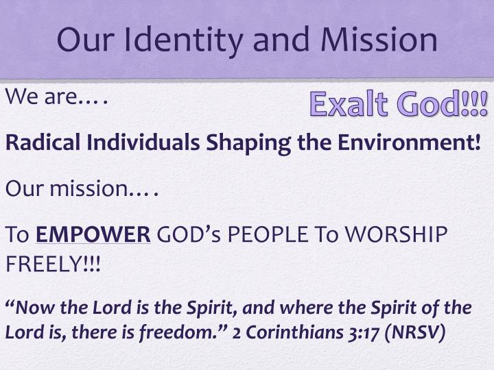 Our identity and mission