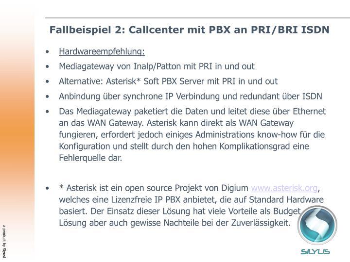 Fallbeispiel 2: Callcenter mit PBX an PRI/BRI ISDN