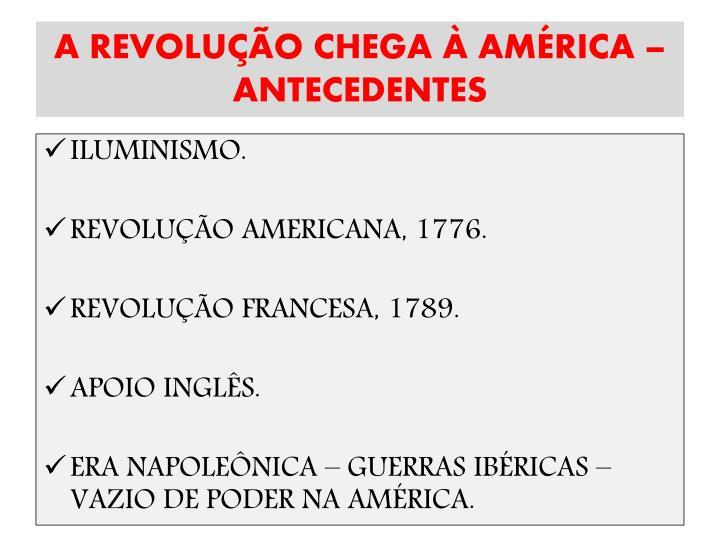 A REVOLUÇÃO CHEGA À AMÉRICA – ANTECEDENTES